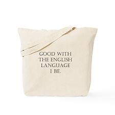 Good I Be Tote Bag