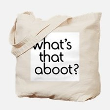 Aboot? Tote Bag