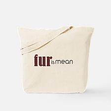 Fur Is Mean Tote Bag