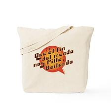 QUE EL FIN DEL MUNDO NOS PILL Tote Bag