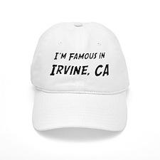 Famous in Irvine Baseball Cap