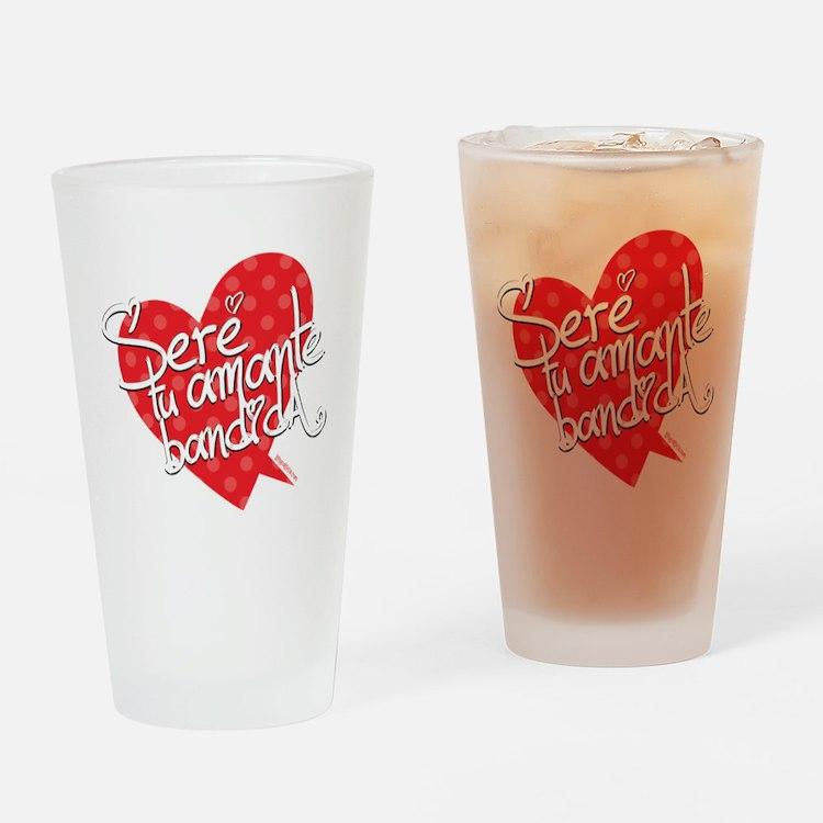 SERE TU AMANTE BANDIDA Drinking Glass