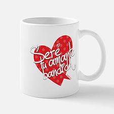 SERE TU AMANTE BANDIDA Mug