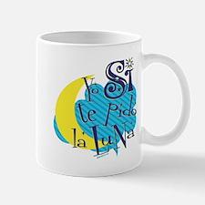 YO SI TE PIDO LA LUNA Mug