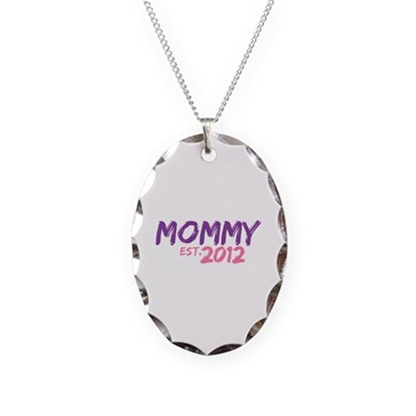 Mommy Est 2012 Necklace Oval Charm