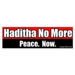 Haditha No More. Peace Now. bumpersticker