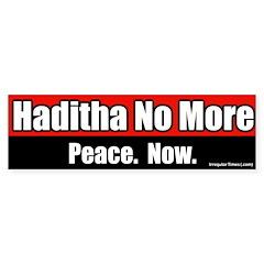 Haditha No More. Peace Now. bumpersticker