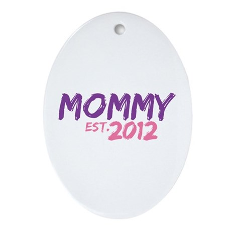 Mommy Est 2012 Ornament (Oval)