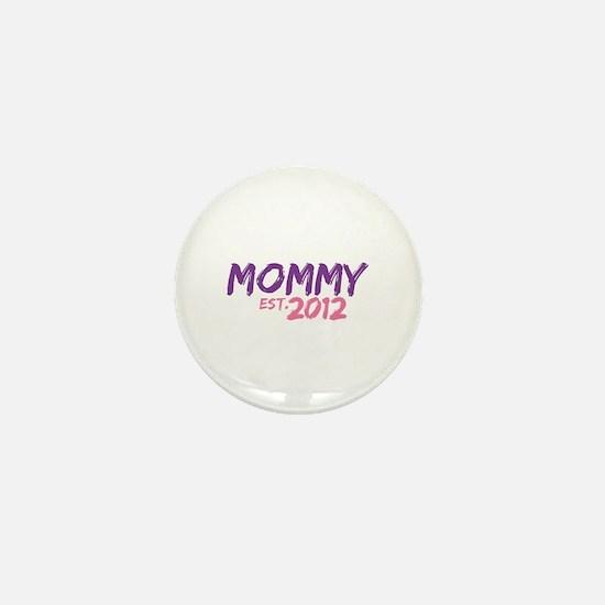 Mommy Est 2012 Mini Button