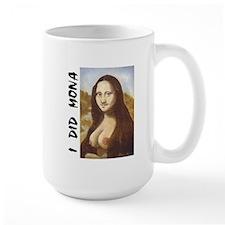 "The ""I Did Mona "" Mug"