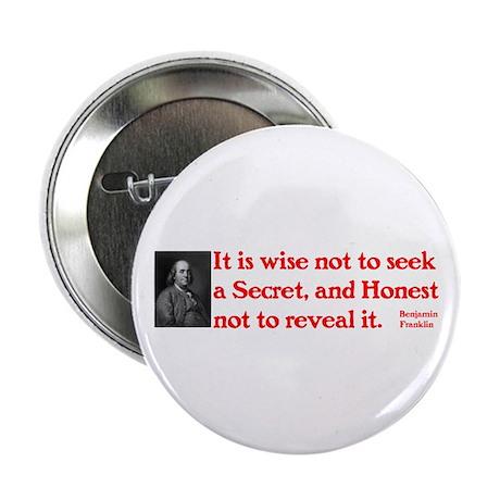 "Ben Franklin: Secret 2.25"" Button"