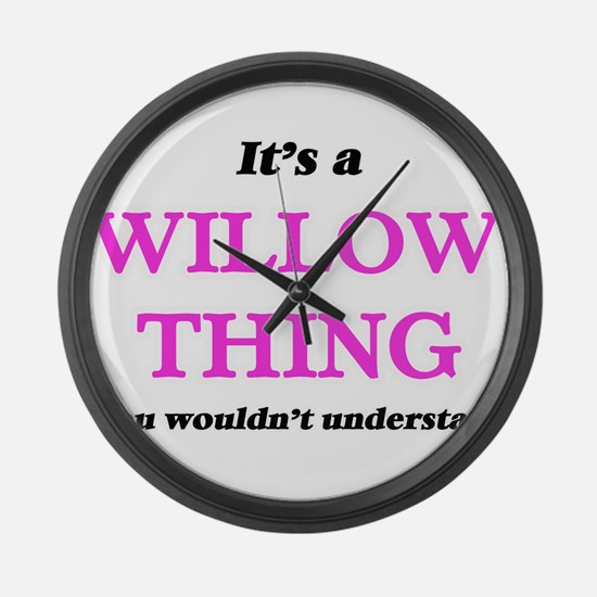 It's a Willow thing, you woul Large Wall Clock