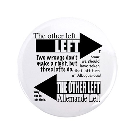 "The Other Left 3.5"" Button"