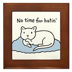 No Time for Hatin' Framed Tile