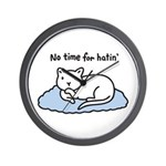 No Time for Hatin' Wall Clock