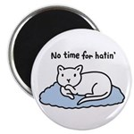 """No Time for Hatin' 2.25"""" Magnet (100 pack)"""