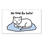 No Time for Hatin' Sticker (Rectangle 50 pk)