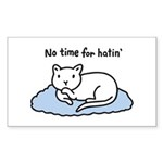 No Time for Hatin' Sticker (Rectangle)