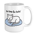 No Time for Hatin' Large Mug