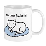 No Time for Hatin' Mug