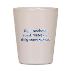 Random Yiddish Shot Glass