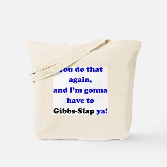 Gonna Have to Gibb-Slap Ya Tote Bag