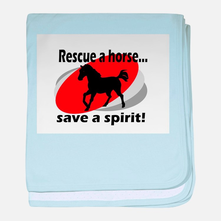 Rescue a Horse, Save a Spirit baby blanket