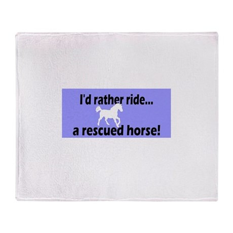 Rather ride a rescued horse Throw Blanket