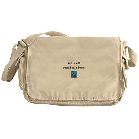 Raised in a Barn Messenger Bag