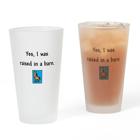 Raised in a Barn Drinking Glass