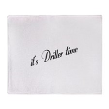 It's Driller Time Throw Blanket