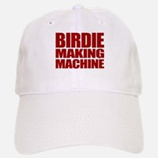 Birdie Making Machine Baseball Baseball Cap