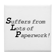 Suffers from lots of paperwork! Tile Coaster