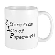 Suffers from lots of paperwork!  Coffee Mug