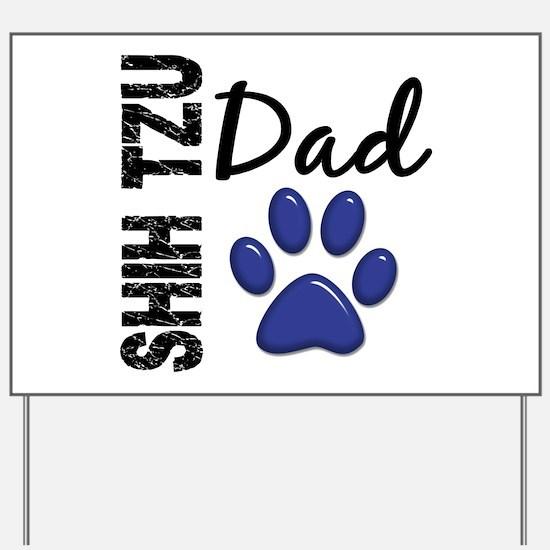 Shih Tzu Dad 2 Yard Sign