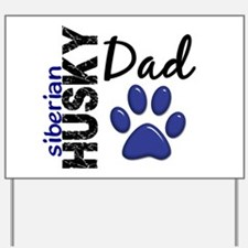 Siberian Husky Dad 2 Yard Sign