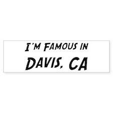 Famous in Davis Bumper Bumper Sticker