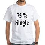 75% Single White T-Shirt