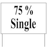 75% Single Yard Sign