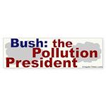 Bush: Pollution President Bumper Sticker