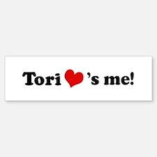 Tori loves me Bumper Bumper Bumper Sticker