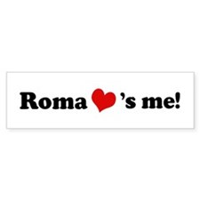 Roma loves me Bumper Bumper Stickers