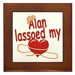 Alan Lassoed My Heart Framed Tile