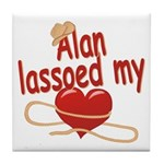 Alan Lassoed My Heart Tile Coaster