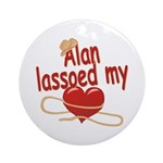 Alan Lassoed My Heart Ornament (Round)