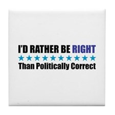 Rather Be Right Tile Coaster