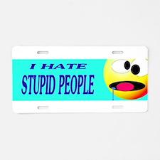 I Hate Stupid People Aluminum License Plate