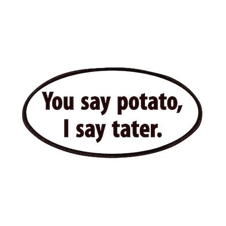 You say potato, I say tater Patch