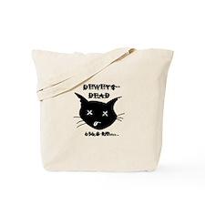 Dewey's Dead Tote Bag