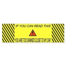 If you can read this you're t Bumper Sticker